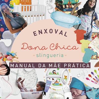 Enxoval Dona Chica Slingueria, manual da mãe prática.